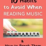 10 habits to avoid when reading music and how to break them