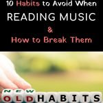 habits to avoid when learning how to read music and solutions on how to break them