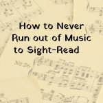 how to never run out of music to sight-read