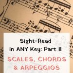 how to sight-read in any key part 2 scales, chords and arpeggios