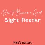 how I became a good sight-reader