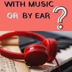 sheet music or by ear