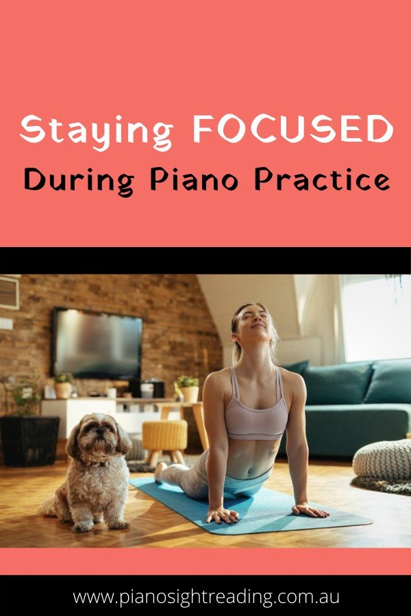 staying focused during piano practice